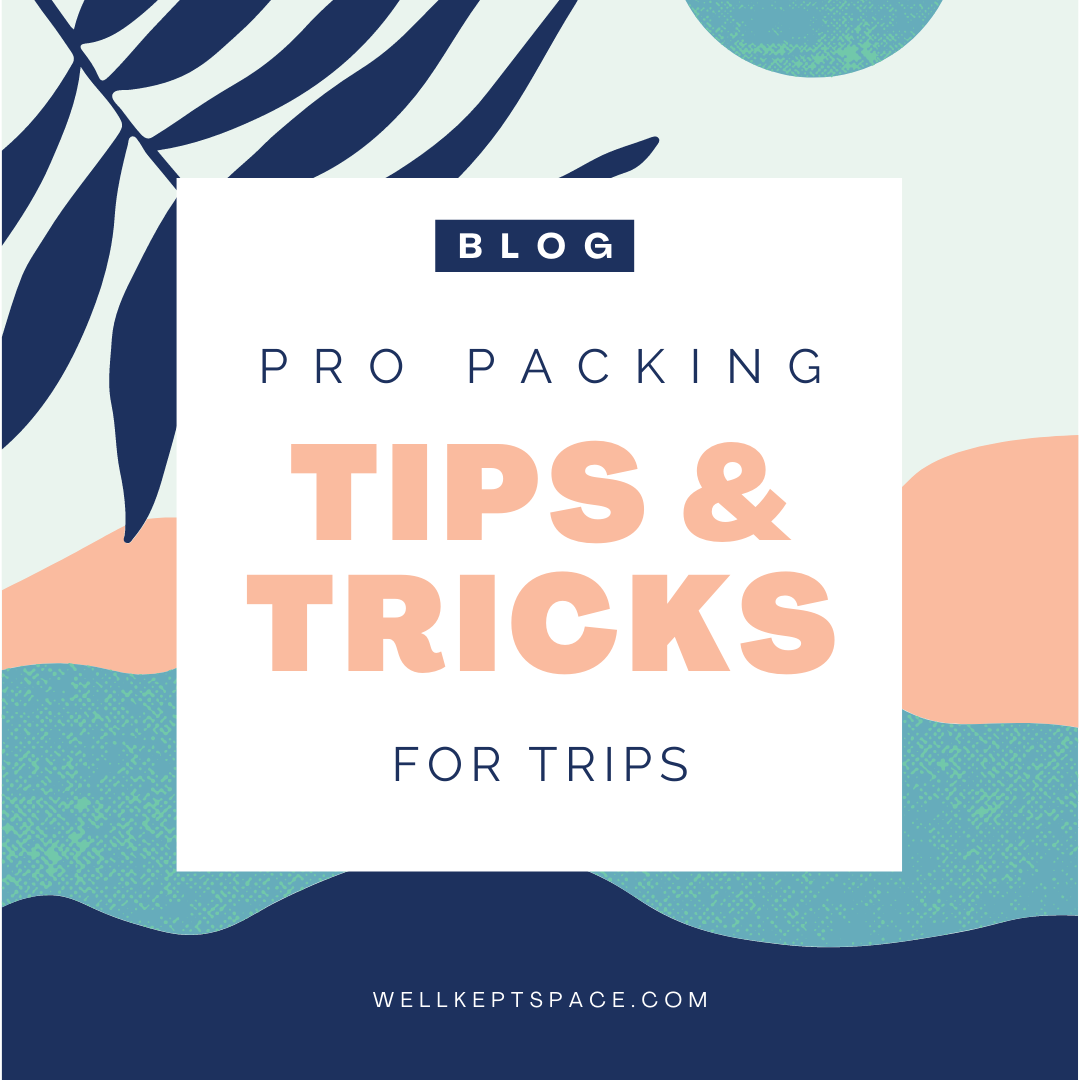Pro-Packing Tips & Tricks for Trips